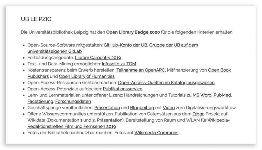 Die von der UB Leipzig erfüllten Kriterien: Open-Source-Software mitgestalten, Fortbildungsangebote, Text- und Data-Mining ermöglichen, Kostentransparenz beim Erwerb herstellen, Open-Access-Ressourcen sichtbar machen, Open-Access-Potenziale aufdecken, Lehr- und Lernmaterialien unter offener Lizenz, Geschäftsgänge veröffentlichen, Offene Wissenscommunities unterstützen und Fotos der Bibliothek nachnutzbar machen